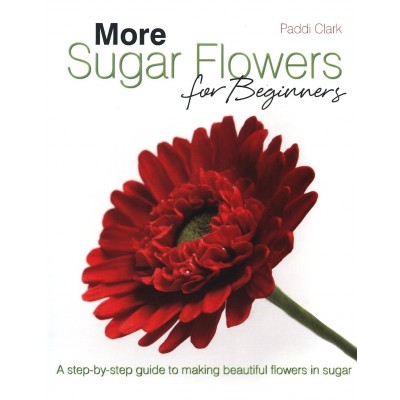 More Sugar Flowers di Paddi Clark