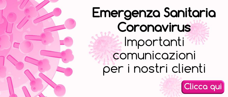 Emergenza Sanitaria: importanti comunicazioni per i nostri clienti